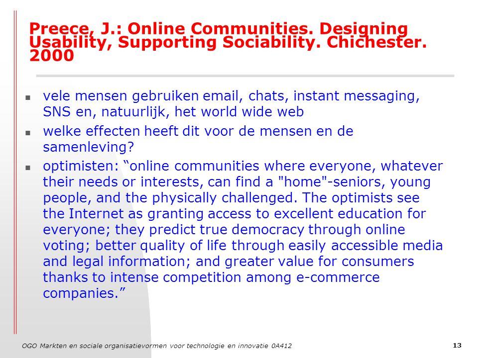 OGO Markten en sociale organisatievormen voor technologie en innovatie 0A412 13 Preece, J.: Online Communities.