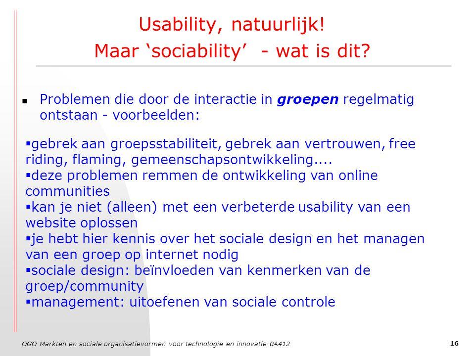 OGO Markten en sociale organisatievormen voor technologie en innovatie 0A412 16 Usability, natuurlijk.