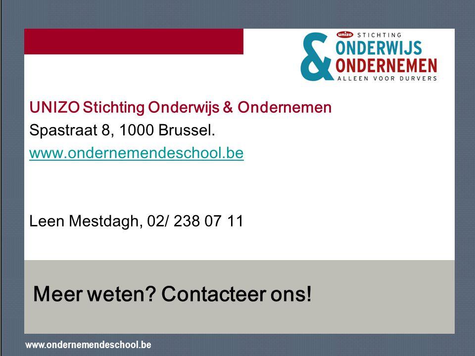 www.ondernemendeschool.be Meer weten? Contacteer ons! UNIZO Stichting Onderwijs & Ondernemen Spastraat 8, 1000 Brussel. www.ondernemendeschool.be Leen