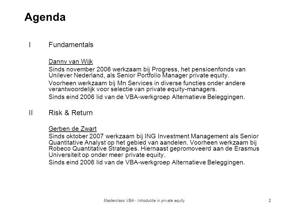Masterclass VBA - Introductie in private equity2 Agenda IFundamentals Danny van Wijk Sinds november 2006 werkzaam bij Progress, het pensioenfonds van