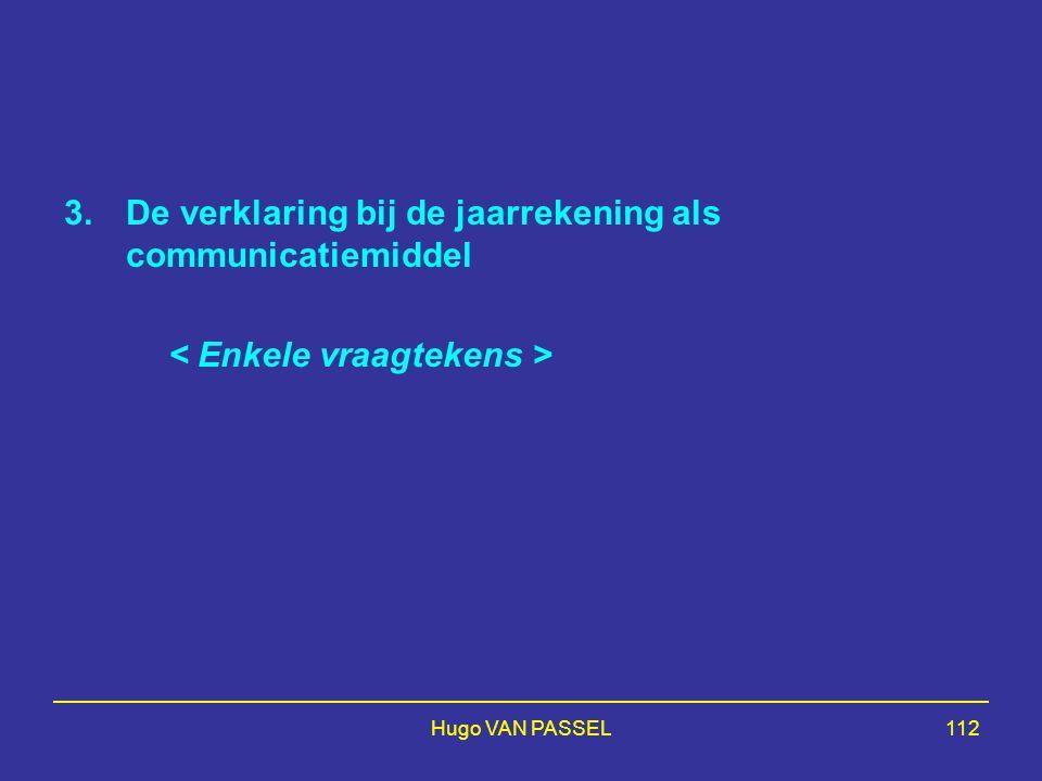 Hugo VAN PASSEL112 3.De verklaring bij de jaarrekening als communicatiemiddel