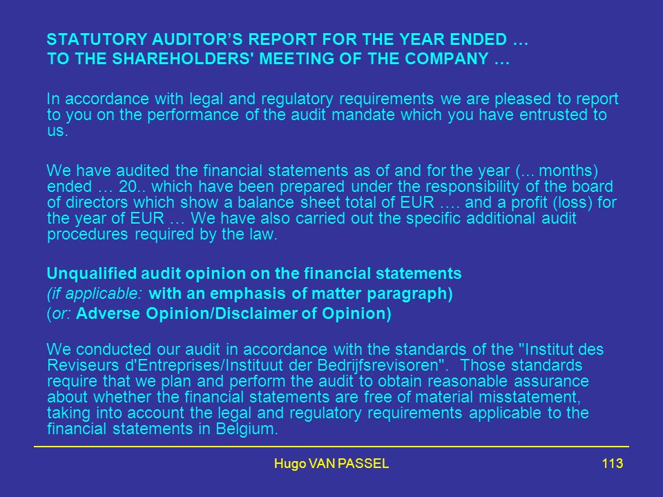 Hugo VAN PASSEL113 STATUTORY AUDITOR'S REPORT FOR THE YEAR ENDED … TO THE SHAREHOLDERS MEETING OF THE COMPANY … In accordance with legal and regulatory requirements we are pleased to report to you on the performance of the audit mandate which you have entrusted to us.