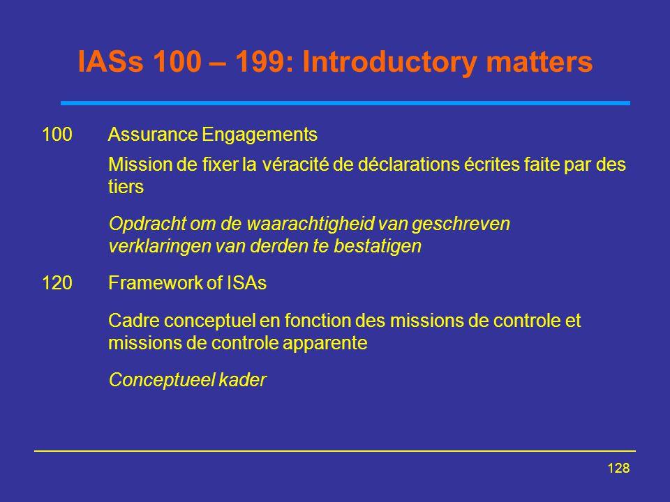 128 IASs 100 – 199: Introductory matters 100Assurance Engagements Mission de fixer la véracité de déclarations écrites faite par des tiers Opdracht om