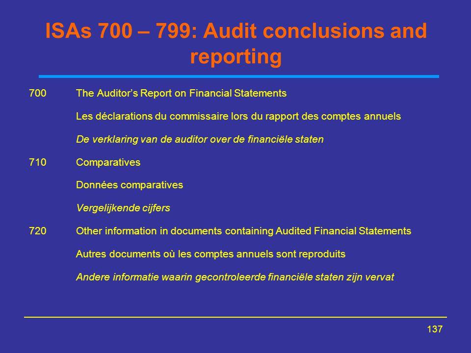 137 ISAs 700 – 799: Audit conclusions and reporting 700The Auditor's Report on Financial Statements Les déclarations du commissaire lors du rapport de