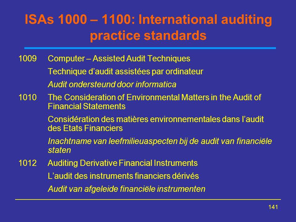 141 ISAs 1000 – 1100: International auditing practice standards 1009Computer – Assisted Audit Techniques Technique d'audit assistées par ordinateur Au