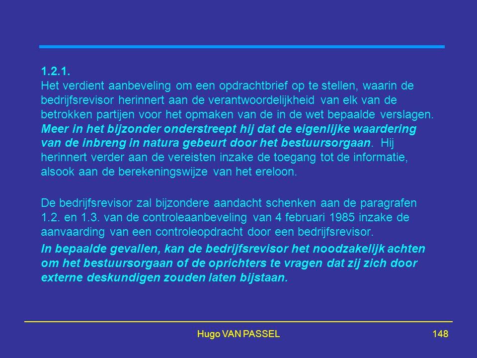 Hugo VAN PASSEL148 1.2.1. Het verdient aanbeveling om een opdrachtbrief op te stellen, waarin de bedrijfsrevisor herinnert aan de verantwoordelijkheid