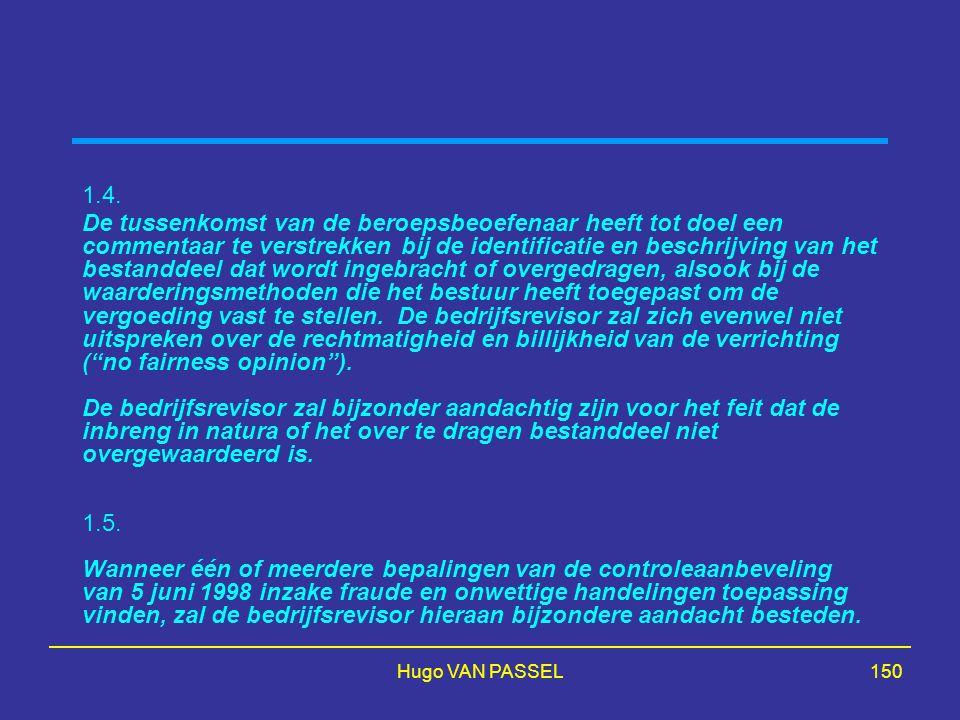 Hugo VAN PASSEL150 1.4. De tussenkomst van de beroepsbeoefenaar heeft tot doel een commentaar te verstrekken bij de identificatie en beschrijving van