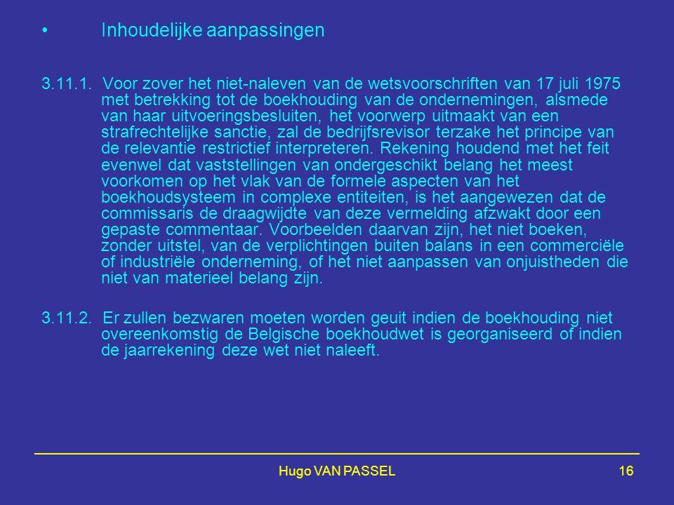 Hugo VAN PASSEL16 Inhoudelijke aanpassingen 3.11.1. Voor zover het niet-naleven van de wetsvoorschriften van 17 juli 1975 met betrekking tot de boekho