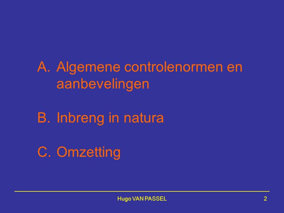 Hugo VAN PASSEL3 A.Algemene controlenormen en aanbevelingen I.Updating controlenormen :  algemene controlenormen  aanbevelingen