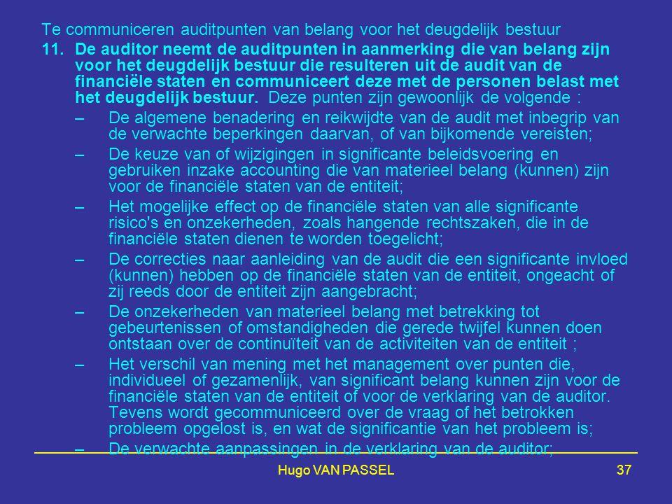 Hugo VAN PASSEL37 Te communiceren auditpunten van belang voor het deugdelijk bestuur 11.De auditor neemt de auditpunten in aanmerking die van belang z
