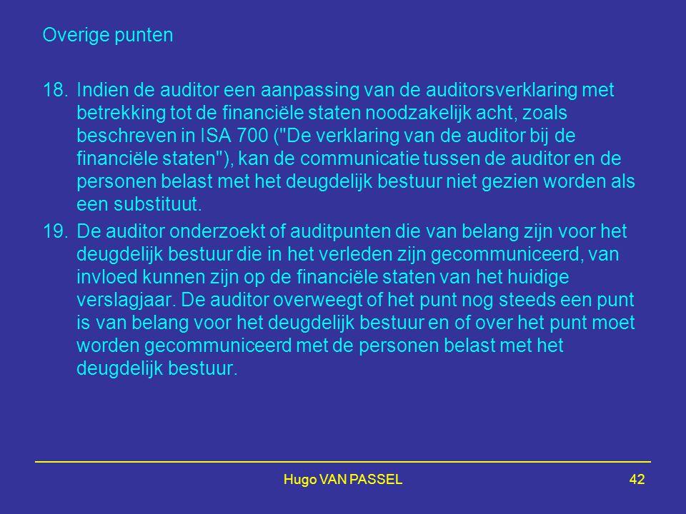 Hugo VAN PASSEL42 Overige punten 18.Indien de auditor een aanpassing van de auditorsverklaring met betrekking tot de financiële staten noodzakelijk ac