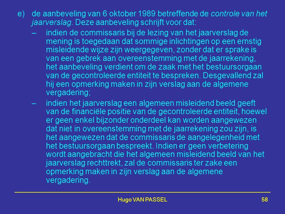 Hugo VAN PASSEL58 e)de aanbeveling van 6 oktober 1989 betreffende de controle van het jaarverslag. Deze aanbeveling schrijft voor dat: –indien de comm