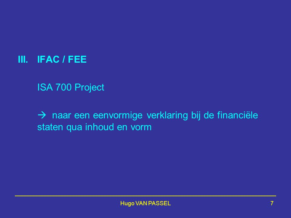 Hugo VAN PASSEL28 2.Aanpassing van de bestaande aanbevelingen (werkzaamheden uit te voeren onder coördinatie van de Commissie Controlenormen, door aangewezen bedrijfsrevisoren of kantoren tussen 2002 en eind 2003): –Fase 1 : aanpassing van een deel van de bestaande aanbevelingen (met uitzondering van deze waarvoor de ISAs nog worden herzien in de schoot van de IAASB) : ISAs 210, 220, 230, 240, 240A, 250, 400, 401, 402, 580, 600, 610, 620 ; –Fase 2 : aanpassing van de andere bestaande aanbevelingen (met uitzondering van deze waarvoor de ISAs nog worden herzien in de schoot van de IAASB) : ISAs 500, 501, 505, 510, 520, 530, 540, 550, 560, 570, 700, 700A, 710, 720, 800, 910, 920, 930 ; –Fase 3 : aanpassing van de bestaande normen en aanbevelingen ingevolge de aanpassingen van de ISAs die worden voorbereid in de schoot van de IFAC : ISAs 220, 401, 600 en 620 + ISAs 300, 310, 320.