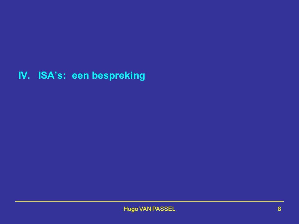 Hugo VAN PASSEL29 De aanpassing van alle Belgische normen en aanbevelingen aan de ISAs zal worden uitgevoerd rekening houdende met de algemene controlenormen.