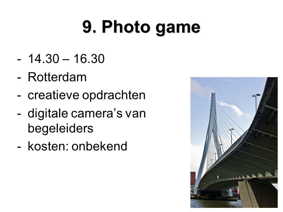 9. Photo game -14.30 – 16.30 -Rotterdam -creatieve opdrachten -digitale camera's van begeleiders -kosten: onbekend