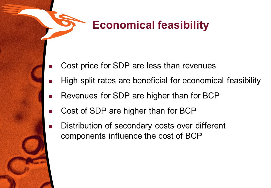 Economical feasibility n Cost price for SDP are less than revenues n High split rates are beneficial for economical feasibility n Revenues for SDP are