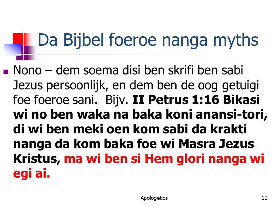 Da Bijbel foeroe nanga myths Nono – dem soema disi ben skrifi ben sabi Jezus persoonlijk, en dem ben de oog getuigi foe foeroe sani.