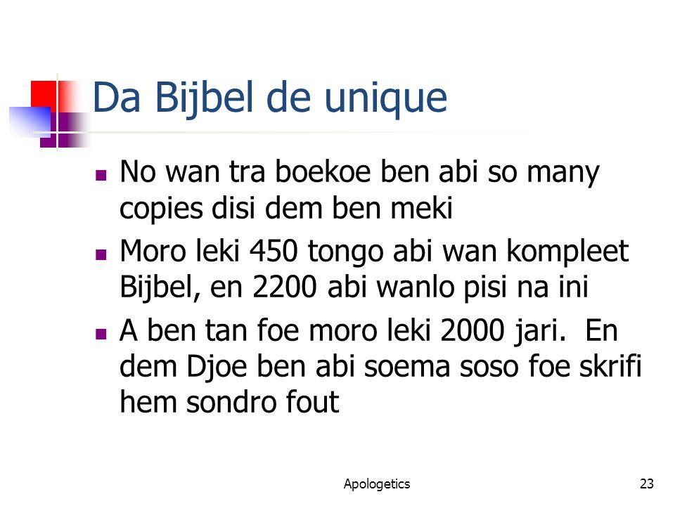 Da Bijbel de unique No wan tra boekoe ben abi so many copies disi dem ben meki Moro leki 450 tongo abi wan kompleet Bijbel, en 2200 abi wanlo pisi na ini A ben tan foe moro leki 2000 jari.