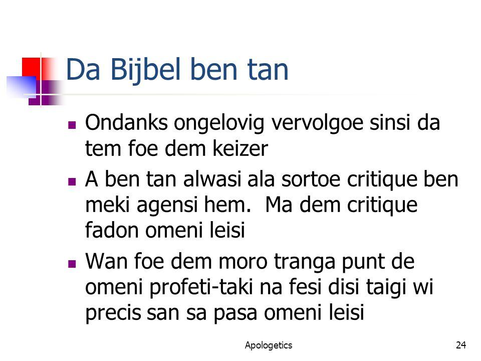 Da Bijbel ben tan Ondanks ongelovig vervolgoe sinsi da tem foe dem keizer A ben tan alwasi ala sortoe critique ben meki agensi hem.