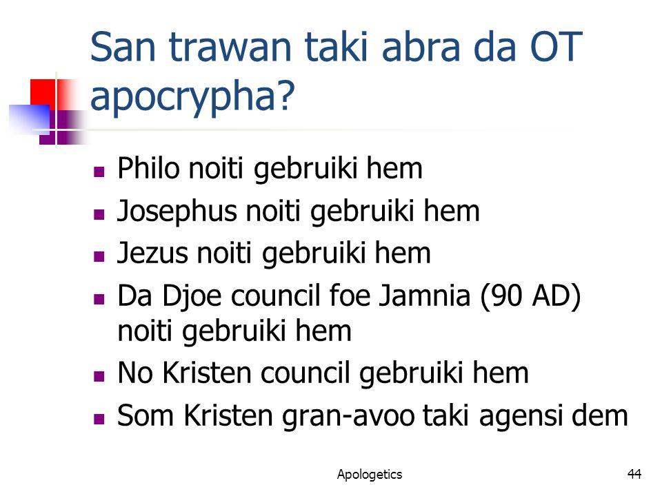 San trawan taki abra da OT apocrypha.