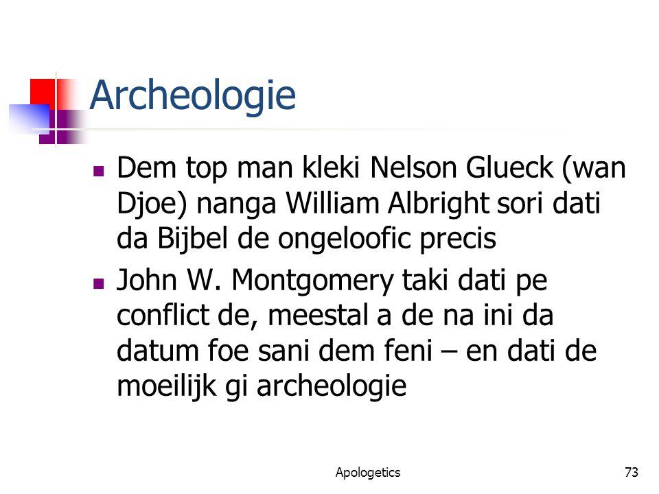 Archeologie Dem top man kleki Nelson Glueck (wan Djoe) nanga William Albright sori dati da Bijbel de ongeloofic precis John W.