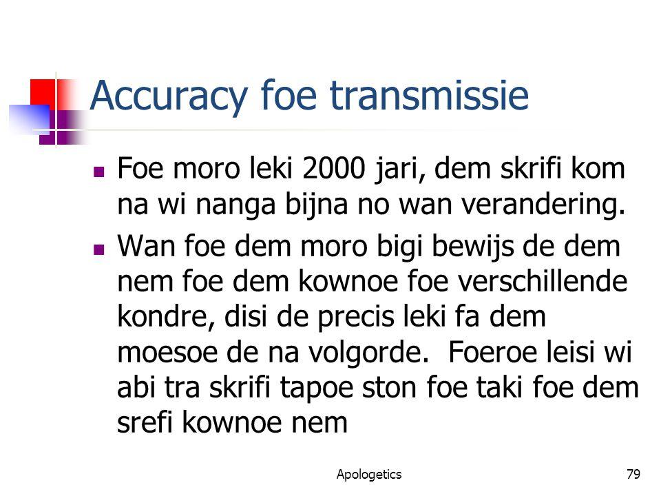 Accuracy foe transmissie Foe moro leki 2000 jari, dem skrifi kom na wi nanga bijna no wan verandering.