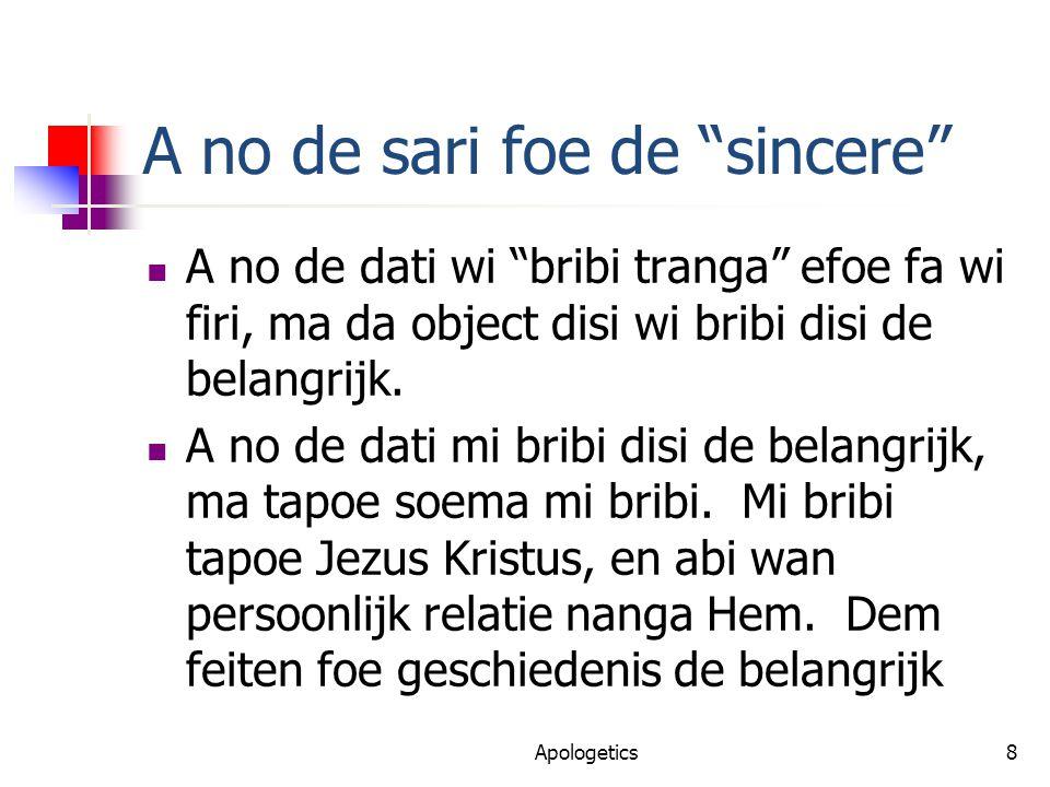 A no de sari foe de sincere A no de dati wi bribi tranga efoe fa wi firi, ma da object disi wi bribi disi de belangrijk.