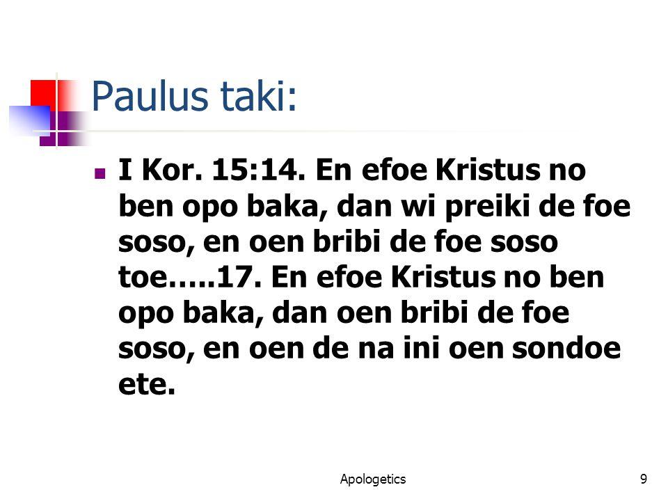 Paulus taki: I Kor. 15:14.