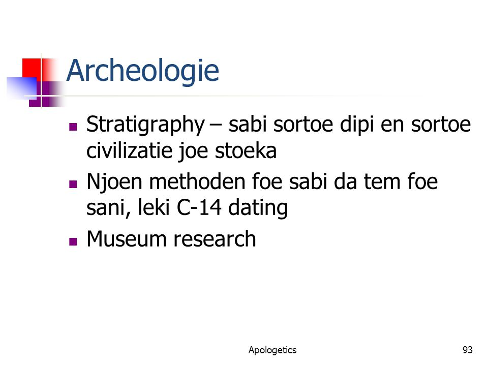 Archeologie Stratigraphy – sabi sortoe dipi en sortoe civilizatie joe stoeka Njoen methoden foe sabi da tem foe sani, leki C-14 dating Museum research Apologetics93