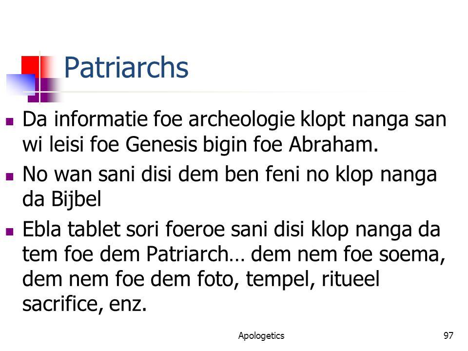 Patriarchs Da informatie foe archeologie klopt nanga san wi leisi foe Genesis bigin foe Abraham.