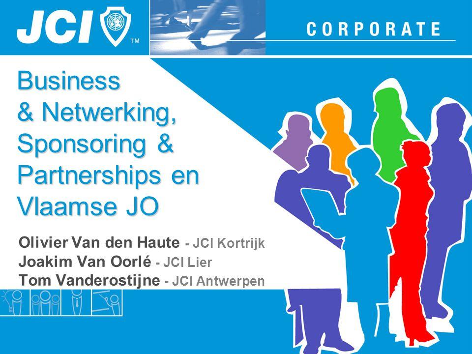 Business & Netwerking, Sponsoring & Partnerships en Vlaamse JO Olivier Van den Haute - JCI Kortrijk Joakim Van Oorlé - JCI Lier Tom Vanderostijne - JCI Antwerpen