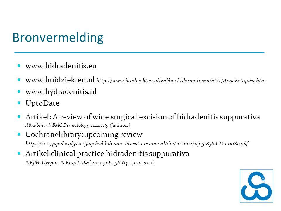 Bronvermelding www.hidradenitis.eu www.huidziekten.nl http://www.huidziekten.nl/zakboek/dermatosen/atxt/AcneEctopica.htm www.hydradenitis.nl UptoDate