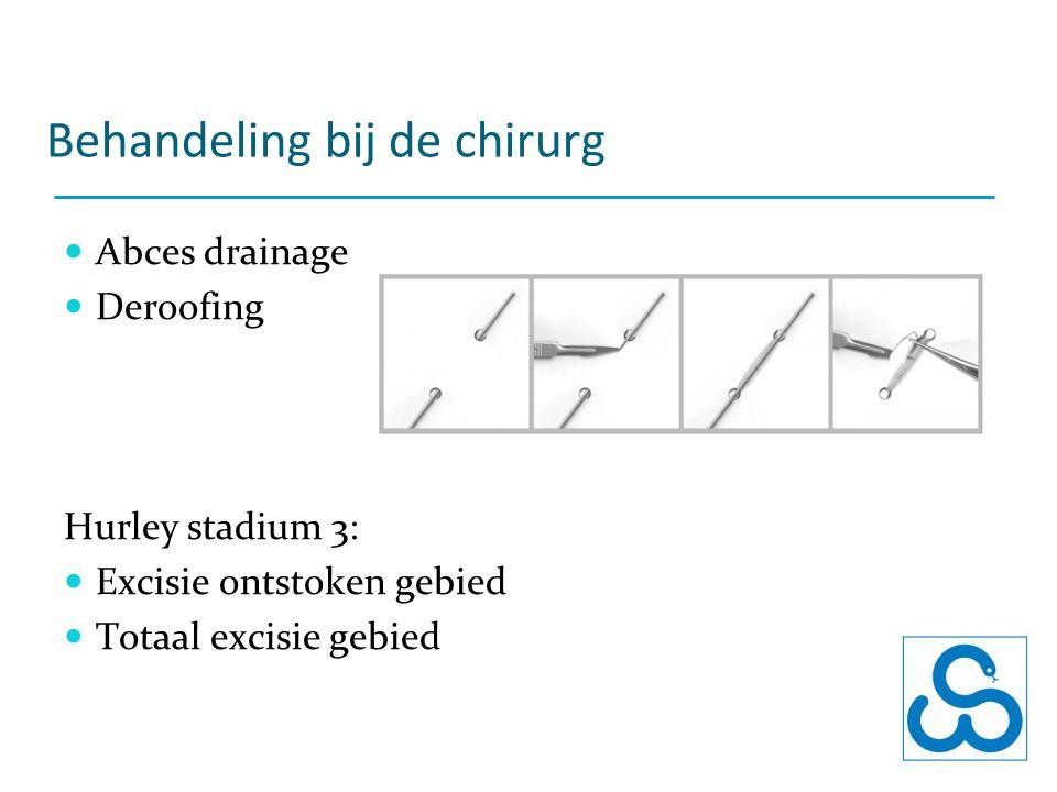 Behandeling bij de chirurg Abces drainage Deroofing Hurley stadium 3: Excisie ontstoken gebied Totaal excisie gebied