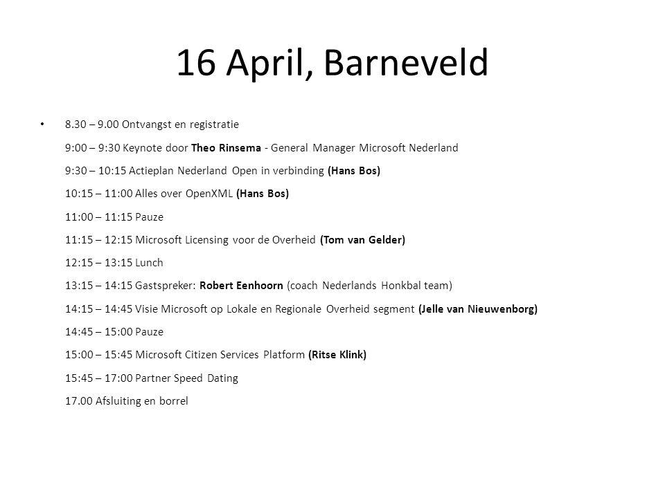 16 April, Barneveld 8.30 – 9.00 Ontvangst en registratie 9:00 – 9:30 Keynote door Theo Rinsema - General Manager Microsoft Nederland 9:30 – 10:15 Acti