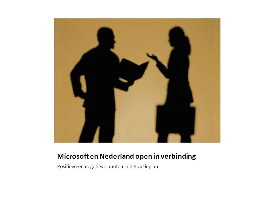 Microsoft en Nederland open in verbinding Positieve en negatieve punten in het actieplan.