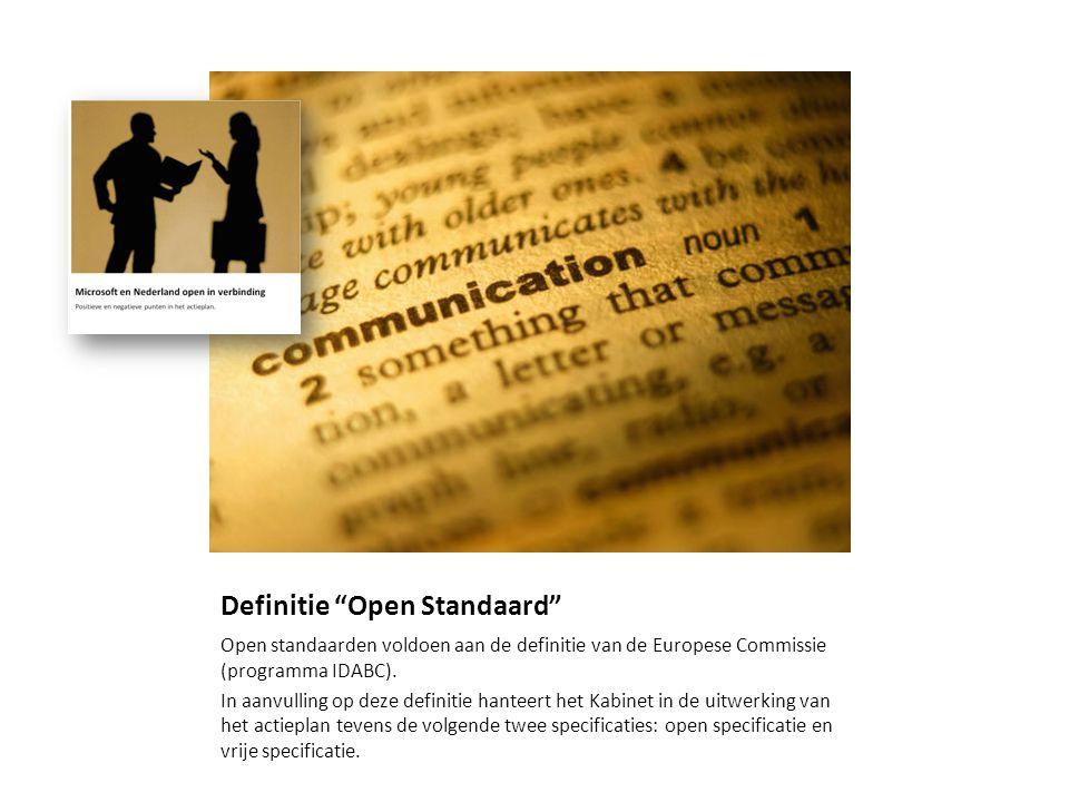 """Definitie """"Open Standaard"""" Open standaarden voldoen aan de definitie van de Europese Commissie (programma IDABC). In aanvulling op deze definitie hant"""