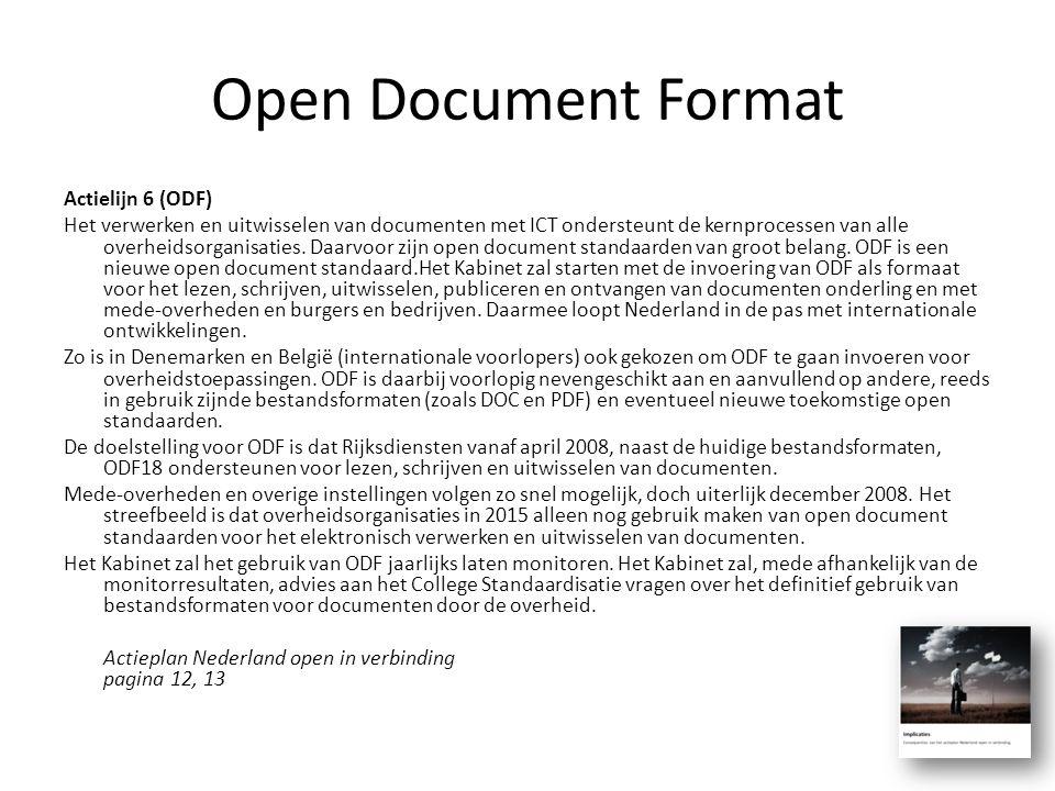 Open Document Format Actielijn 6 (ODF) Het verwerken en uitwisselen van documenten met ICT ondersteunt de kernprocessen van alle overheidsorganisaties
