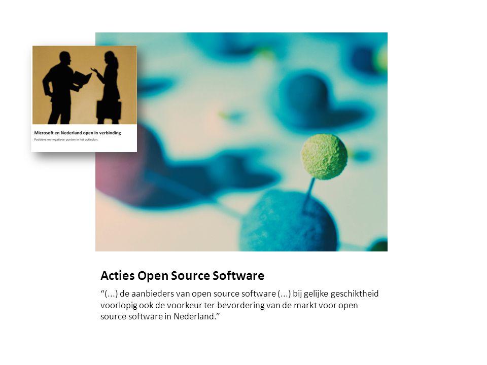"""Acties Open Source Software """"(...) de aanbieders van open source software (...) bij gelijke geschiktheid voorlopig ook de voorkeur ter bevordering van"""