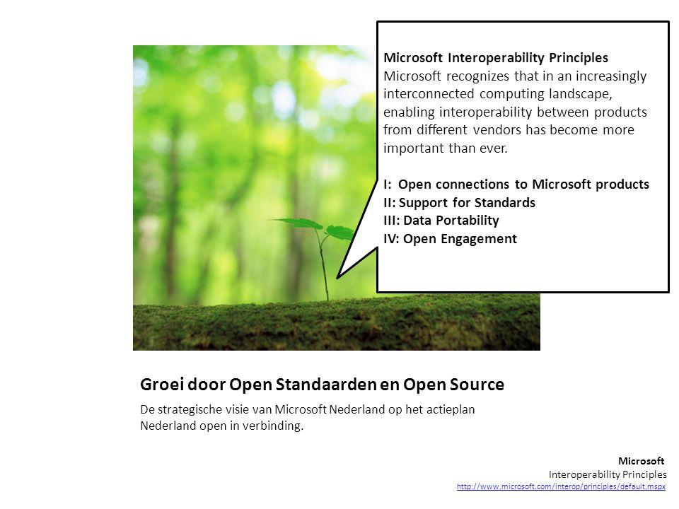 Groei door Open Standaarden en Open Source De strategische visie van Microsoft Nederland op het actieplan Nederland open in verbinding. Microsoft Inte