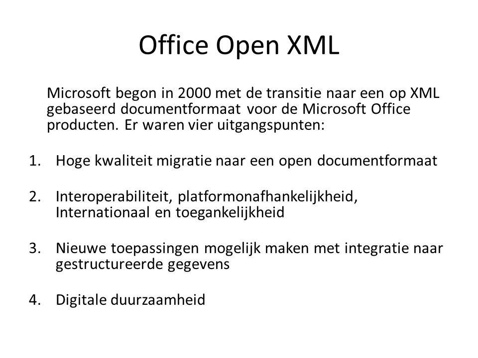 Office Open XML Microsoft begon in 2000 met de transitie naar een op XML gebaseerd documentformaat voor de Microsoft Office producten. Er waren vier u