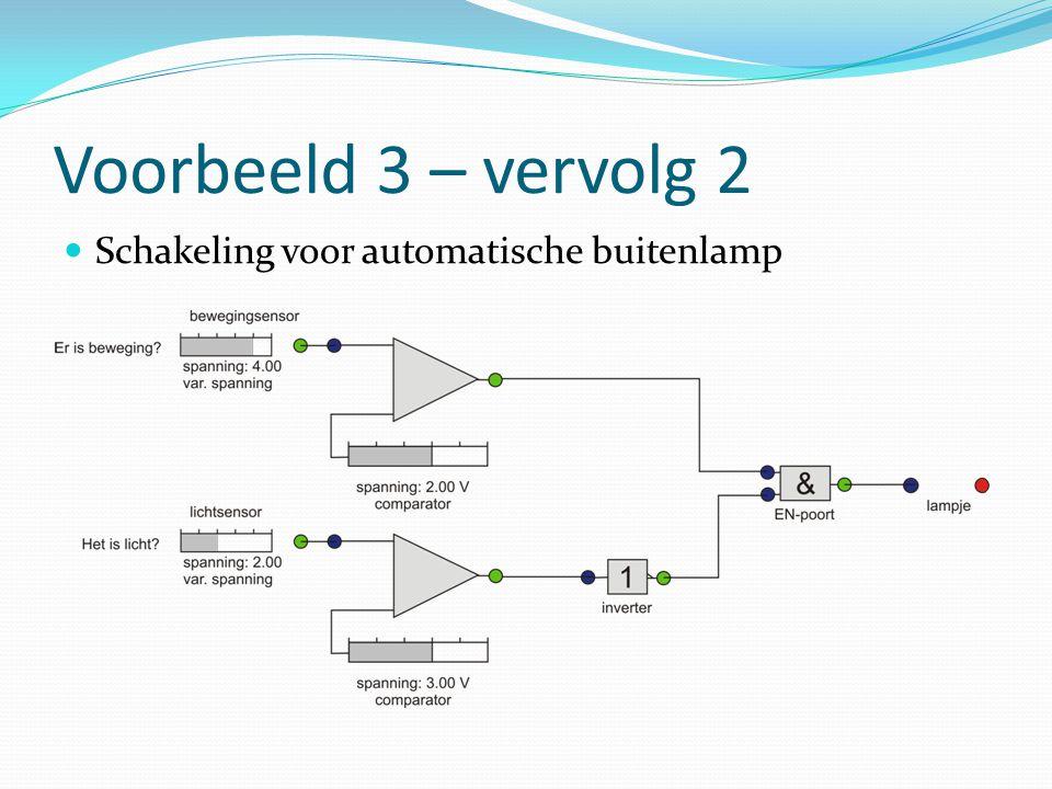 Voorbeeld 3 – vervolg 2 Schakeling voor automatische buitenlamp