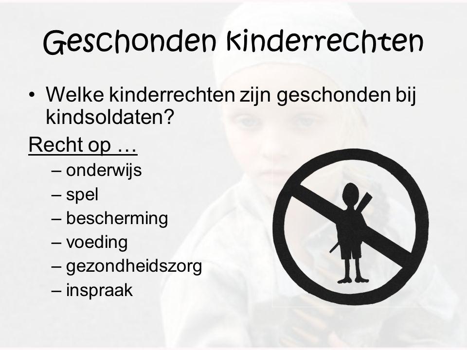 Geschonden kinderrechten Welke kinderrechten zijn geschonden bij kindsoldaten.