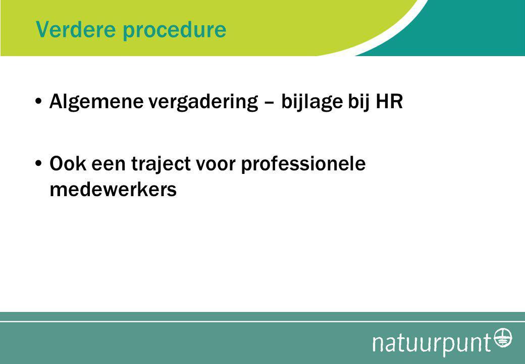 Verdere procedure Algemene vergadering – bijlage bij HR Ook een traject voor professionele medewerkers