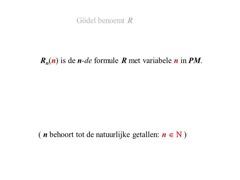 R n (n) is de n-de formule R met variabele n in PM.