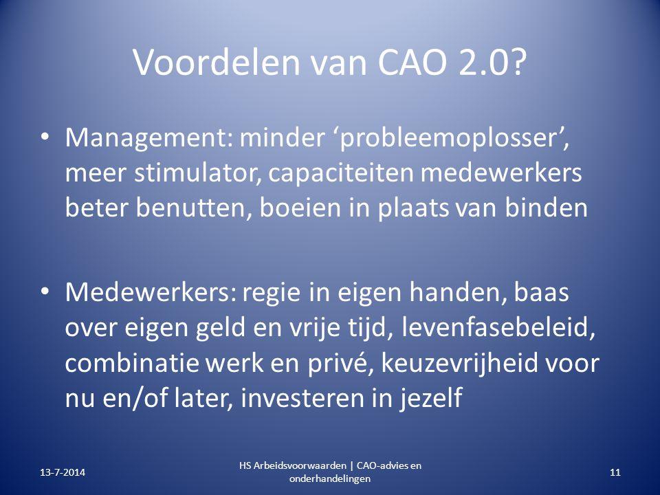 Voordelen van CAO 2.0? Management: minder 'probleemoplosser', meer stimulator, capaciteiten medewerkers beter benutten, boeien in plaats van binden Me