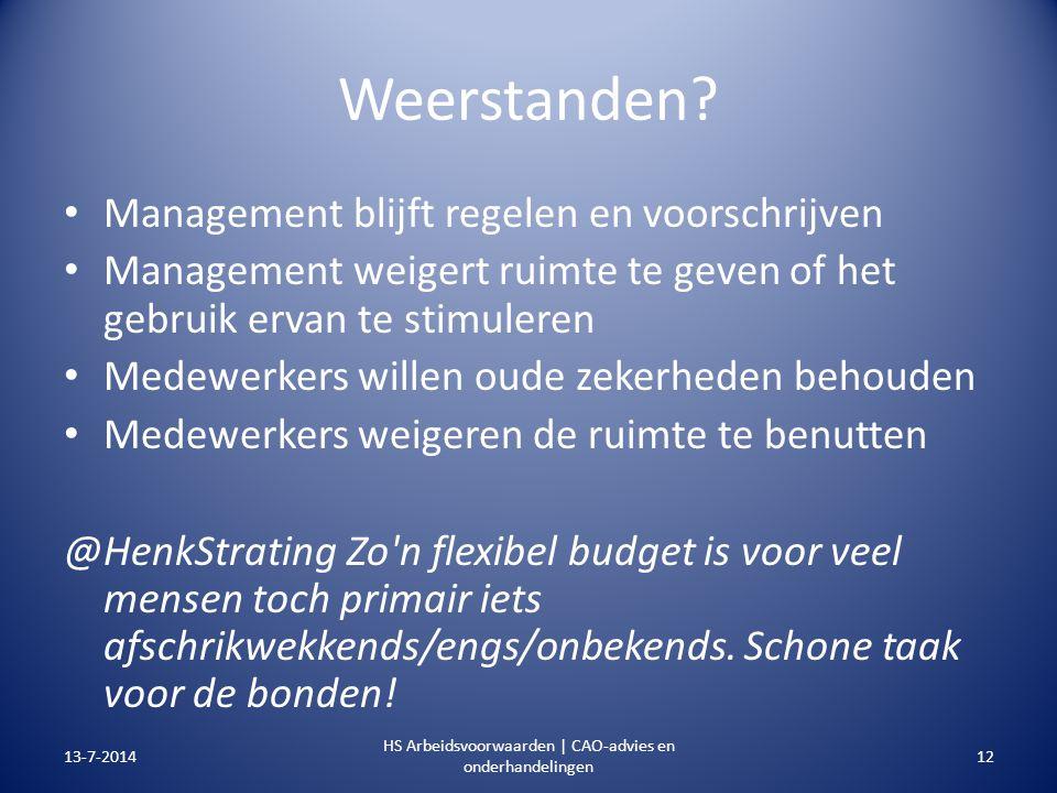 Weerstanden? Management blijft regelen en voorschrijven Management weigert ruimte te geven of het gebruik ervan te stimuleren Medewerkers willen oude