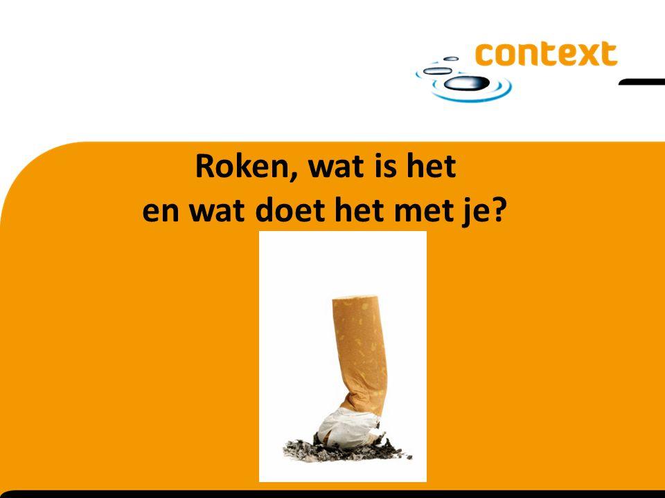 Roken, wat is het en wat doet het met je?