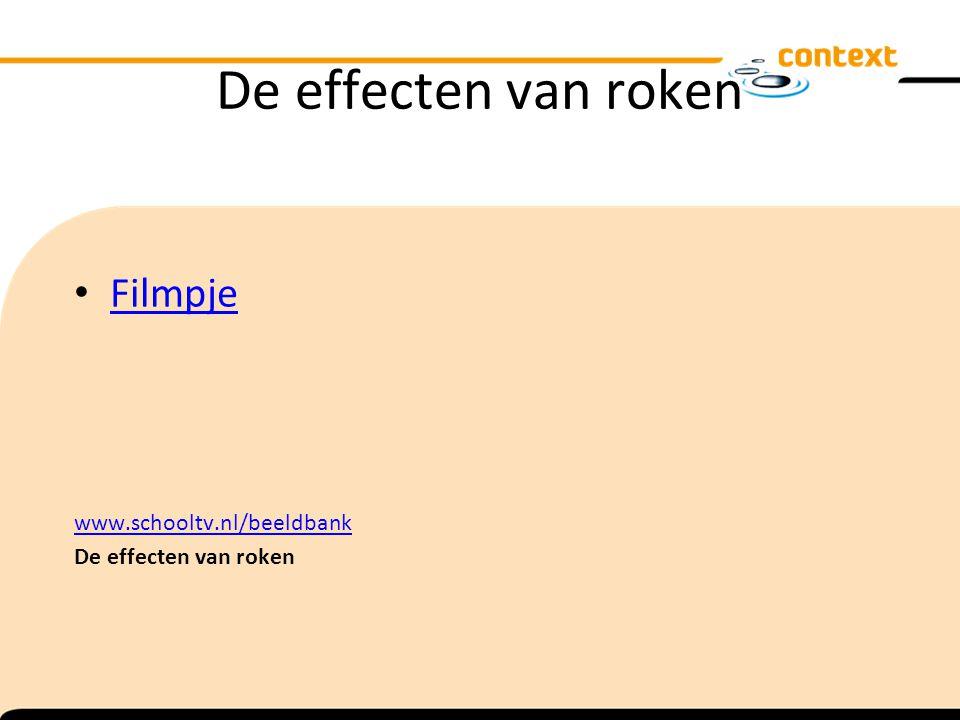 De effecten van roken Filmpje www.schooltv.nl/beeldbank De effecten van roken
