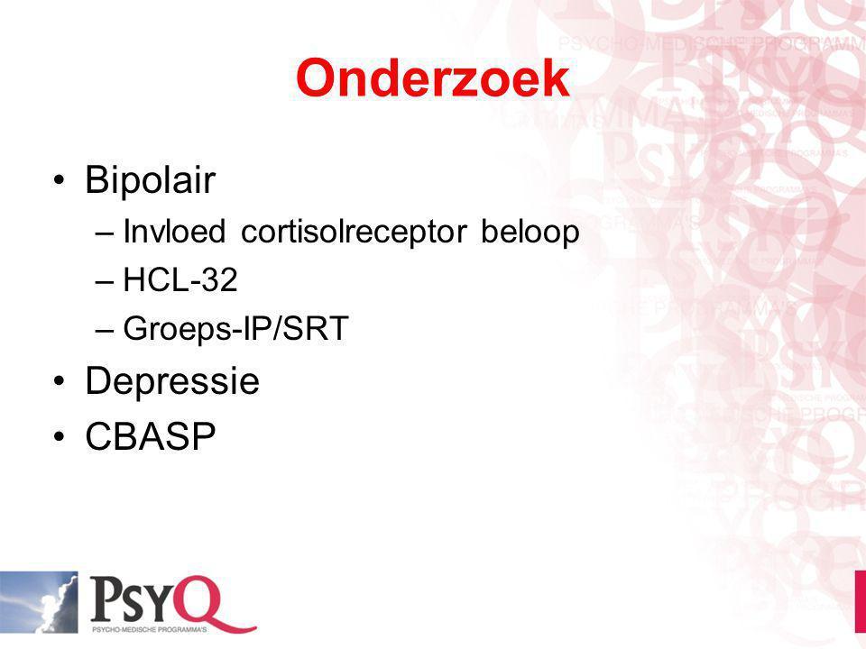 Onderzoek Bipolair –Invloed cortisolreceptor beloop –HCL-32 –Groeps-IP/SRT Depressie CBASP