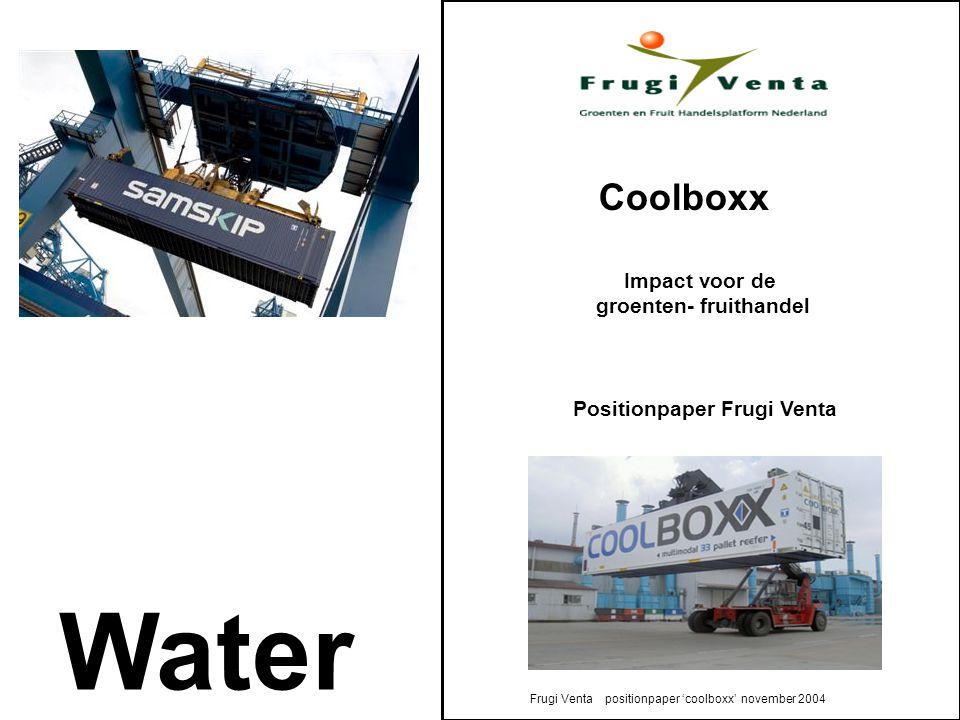 Coolboxx Impact voor de groenten- fruithandel Positionpaper Frugi Venta Frugi Venta positionpaper 'coolboxx' november 2004 Water